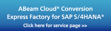 ABeam Cloud® Conversion Express Factory for SAP S/4HANA®